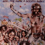 Bootsy's Rubber Band, Ahh...The Name Is Bootsy, Baby!