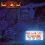 D-A-D, Good Clean Family Entertainment You Can Trust