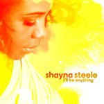 Shayna Steele, I'll Be Anything