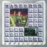 Mastedon, Lofcaudio