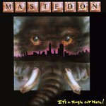 Mastedon, It's a Jungle Out There!