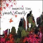 Beautiful Lies, Yeah, Finally