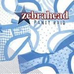 Zebrahead, Panty Raid