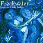Freakwater, Dancing Under Water