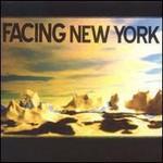 Facing New York, Facing New York