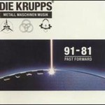 Die Krupps, Metall Maschinen Musik: 91 - 81 Past Forward