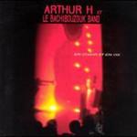 Arthur H, En Chair Et En Os (Et le Bachibauzouk Band)