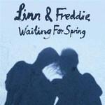 Linn & Freddie, Waiting For Spring