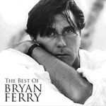 Bryan Ferry, The Best Of