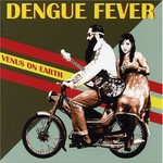 Dengue Fever, Venus on Earth