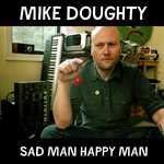 Mike Doughty, Sad Man Happy Man