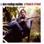 Dave Rawlings Machine, A Friend of a Friend