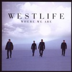 Westlife, Where We Are