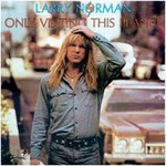 Larry Norman, Only Visiting This Planet