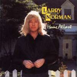 Larry Norman, Home at Last