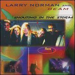Larry Norman & Beam, Shouting In The Storm