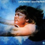 Larry Norman, Upon This Rock