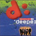 Delirious?, Deeper: The D:Finitive Worship Experience