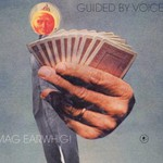 Guided by Voices, Mag Earwhig!