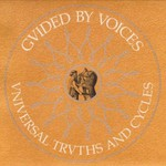 Guided by Voices, Universal Truths and Cycles