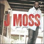 J. Moss, Just James