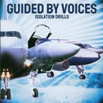 Guided by Voices, Isolation Drills