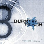 Burnt by the Sun, Soundtrack to the Personal Revolution