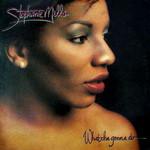 Stephanie Mills, What Cha Gonna Do With My Lovin'