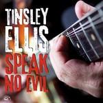 Tinsley Ellis, Speak No Evil mp3