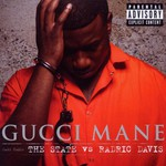 Gucci Mane, The State vs. Radric Davis