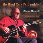 Steve Howell, My Mind Get's to Ramblin'