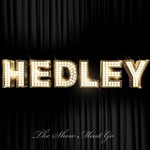 Hedley, The Show Must Go