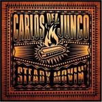 Carlos del Junco, Steady Movin'