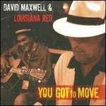 David Maxwell & Louisiana Red, You Got to Move