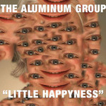 The Aluminum Group, Little Happyness