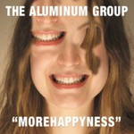 The Aluminum Group, More Happyness