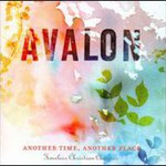 Avalon, Another Time, Another Place: Timeless Christian Classics