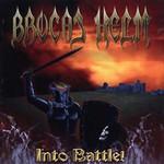 Brocas Helm, Into Battle