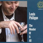 Louis Philippe, The Wonder of It All