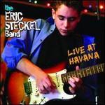 Eric Steckel, Live at Havana