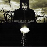 Ghost Brigade, Guided by Fire