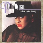 Phyllis Hyman, I Refuse to Be Lonely