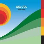 Gel-Sol, Unifactor