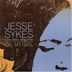 Jesse Sykes & The Sweet Hereafter, Oh, My Girl