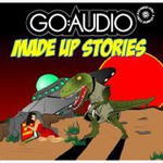 Go: Audio, Made Up Stories