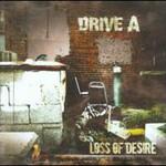 Drive A, Loss of Desire