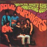 The Soul Survivors, When The Whistle Blows Anything Goes