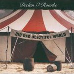 Declan O'Rourke, Big Bad Beautiful World