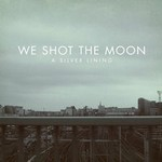 We Shot the Moon, A Silver Lining
