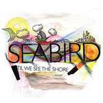Seabird, 'Til We See The Shore